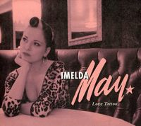 Imelda May - Love Tattoo [Import]