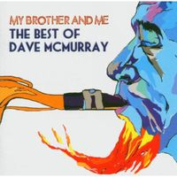 Dave Mcmurray - My Brother & Me-Best Of Dave Mcmurray