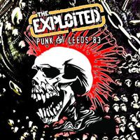 Exploited - Punk At Leeds 83 [Limited Edition]