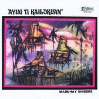 Mabuhay Singers - Ayug Ti Kailokuan