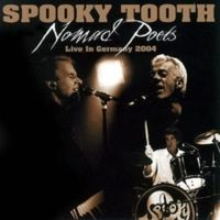 Spooky Tooth - Nomad Poets: Live In Germany 2004 [Deluxe Edition]