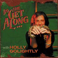 Holly Golightly - Do The Get Along [LP]