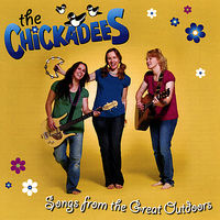 The Chickadees - Songs From The Great Outdoors