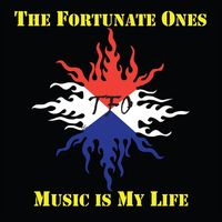 Fortunate Ones - Music Is My Life
