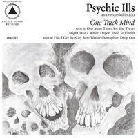 Psychic Ills - One Track Mind