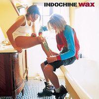 Indochine - Wax (Ger)