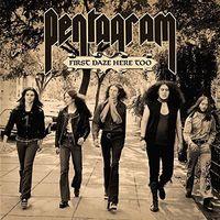 Pentagram - First Daze Here Too [Reissue]