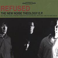 Refused - New Noise Theology (Ep)
