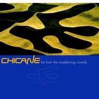 Chicane - Far From The Maddening Crowds [Import]
