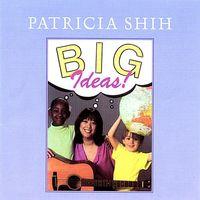 Patricia Shih - Big Ideas