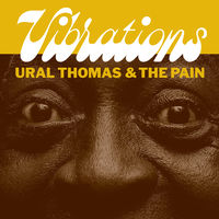 Ural Thomas And The Pain - Vibrations [Vinyl Single]