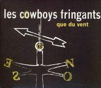 Cowboys Fringants - Que Du Vent