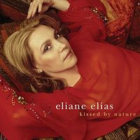 Eliane Elias - Kissed By Nature [Limited Edition] (Jpn)