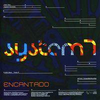 System 7 - Encantado [Import]