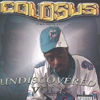 Colosus - Undiscovered Vol. 1