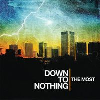 Down To Nothing - Most