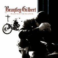 Brantley Gilbert - Halfway to Heaven