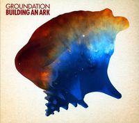 Groundation - Building An Ark
