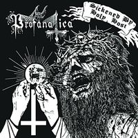 Profanatica - Sickened By Holy Host / Grand Masters Session