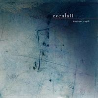 Andrew Heath - Evenfall