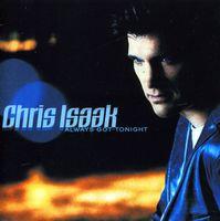 Chris Isaak - Always Got Tonight
