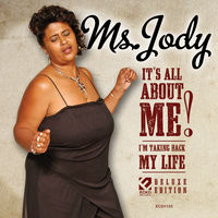 Ms. Jody - It's All About Me: Deluxe Edition