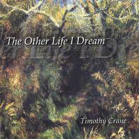 Timothy Crane - Other Life I Dream