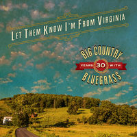 Big Country Bluegrass - Let Them Know I'm From Virginia (Dig)