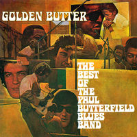 Butterfield Blues Band - Golden Butter: The Best Of The Paul Butterfield Blues