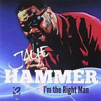 Jaye Hammer - I'm the Right Man