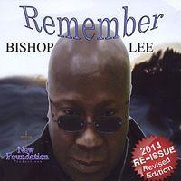 Bishop Lee - Remember (Remastered)