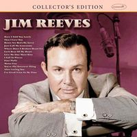 Jim Reeves - Collector's Edition: Jim Reeves