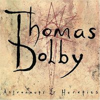 Thomas Dolby - Astronauts & Heretics