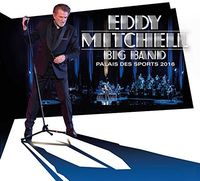 Eddy Mitchell - Big Band Palais Des Sports 2016 (Fra)