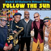 Kahil Elzabar & Ritual Trio Meets Billy Bang - Follow the Sun