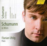 Florian Uhlig - Schumann in Vienna