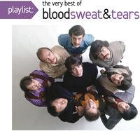 Blood Sweat & Tears - Playlist: The Very Best of Blood, Sweat & Tears