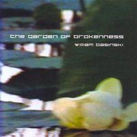 William Basinski - Garden of Brokenness