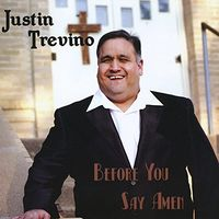 Justin Trevino - Before You Say Amen