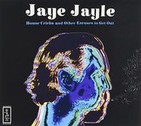 Jaye Jayle - House Cricks And Other Excuses To Get Out