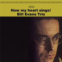 Bill Evans Trio - How My Heart Sings [Import]
