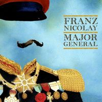 Franz Nicolay - Major General