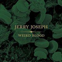 Jerry Joseph - Weird Blood