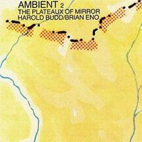Harold Budd - Ambient 2: Plateaux of Mirror