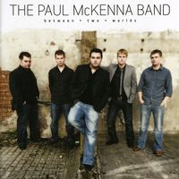 The Paul McKenna Band - Between Two Worlds