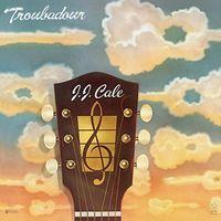 J.J. Cale - Troubadour (Spa)