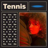 Tennis - We Can Die Happy EP [Vinyl]