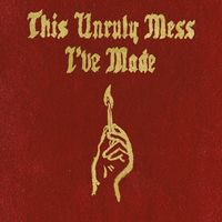 Macklemore - This Unruly Mess I've Made [Clean]