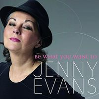 Jenny Evans - Be What You Want To