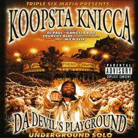 Koopsta Knicca - Da Devil's Playground / Underground Solo